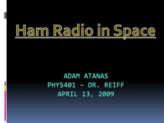 Adam Atanas Phys401 – Dr. Reiff April 13, 2009