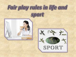 Fair play rules in life and sport