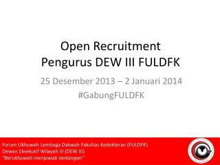 Open Recruitment Pengurus DEW III FULDFK