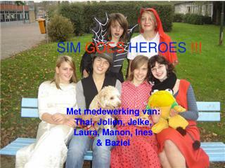 SIM GOES HEROES !!!
