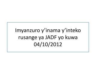 Imyanzuro y'inama y'inteko rusange  ya JADF  yo kuwa  04/10/2012