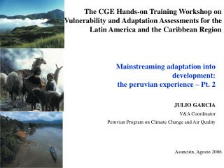 Mainstreaming adaptation into development: the peruvian experience – Pt. 2 JULIO GARCIA