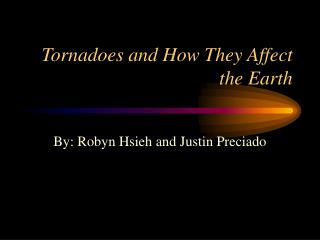 Tornadoes and How They Affect the Earth