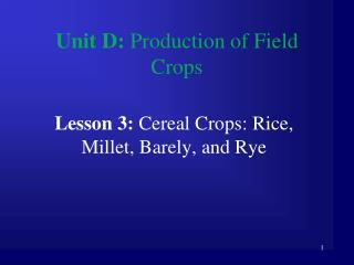 Unit D:  Production of Field Crops