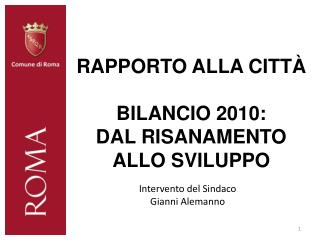 Rapporto alla città Bilancio 2010: dal risanamento allo sviluppo