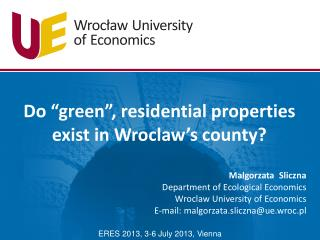 "Do ""green"", residential properties exist in Wroclaw's county?"