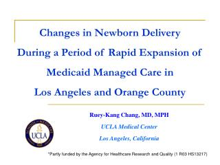 Ruey-Kang Chang, MD, MPH UCLA Medical Center Los Angeles, California