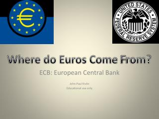 ECB: European Central Bank John-Paul  Kivlin Educational use only