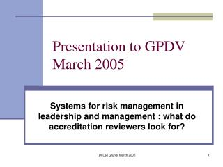 Presentation to GPDV March 2005