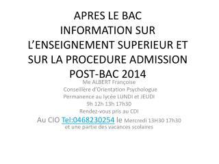 APRES LE BAC INFORMATION SUR L'ENSEIGNEMENT SUPERIEUR ET SUR LA PROCEDURE ADMISSION POST-BAC 2014