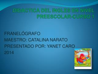 DIDACTICA DEL INGLES EN NIVEL PREESCOLAR-CURSO 1