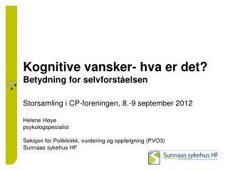 Helene Høye psykologspesialist Seksjon for Poliklinikk, vurdering og oppfølgning (PVO3)