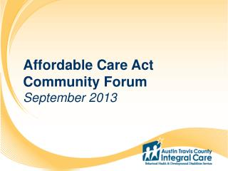 Affordable Care Act Community Forum September 2013