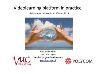 Videolearning  platform in  practice