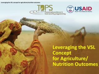 Leveraging the VSL  Concept  for  Agriculture / N utrition  O utcomes