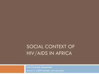 Social  Context  of HIV/AIDS in  Africa