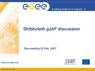 Shibboleth gJAF discussion