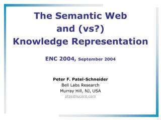 The Semantic Web and vs Knowledge Representation  ENC 2004, September 2004