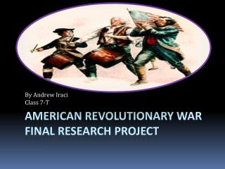American Revolutionary War Final Research Project