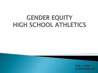 GENDER EQUITY  HIGH SCHOOL ATHLETICS