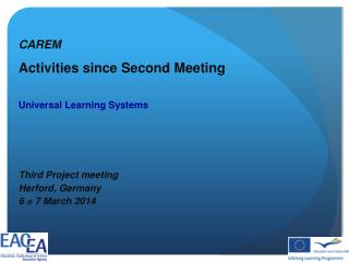 CAREM Activities since  Second Meeting  Universal  Learning Systems Third Project  meeting
