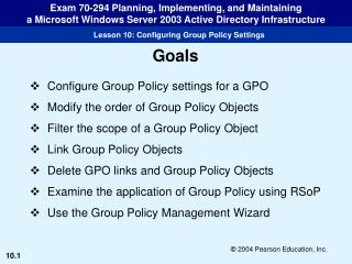 Configure Group Policy settings for a GPO Modify the order of Group Policy Objects