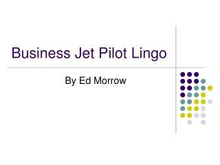 Business Jet Pilot Lingo