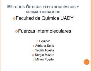 Métodos Ópticos electroquímicos y cromatograficos