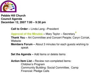 Pebble Hill Church Council Agenda December 12, 2007 7:00 – 9:30 pm