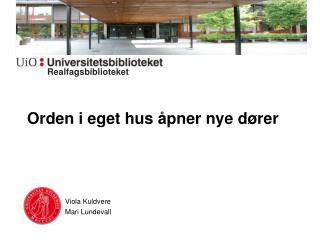 Orden i eget hus åpner nye dører    Viola  Kuldvere    Mari  Lundevall