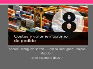 Andrea Rodríguez Barrón – Cristina Rodríguez Tinajero Módulo  II 19 de diciembre de2013