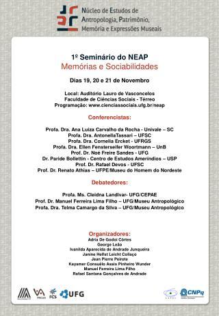 1º Seminário do NEAP Memórias e Sociabilidades Dias 19, 20 e 21 de Novembro