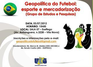 DATA : 03/07/2012 HORÁRIO : 15h00 LOCAL : SALA  07  –  Eseffego