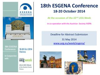 18th ESGENA  Conference 18-20 October 2014 At the  occasion  of the  22 nd  UEG  Week
