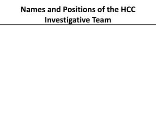 Names and Positions of the HCC Investigative Team