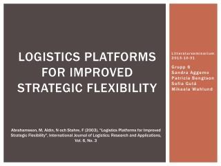 Logistics platforms for improved strategic flexibility