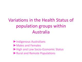 Variations in the Health Status of population groups within Australia