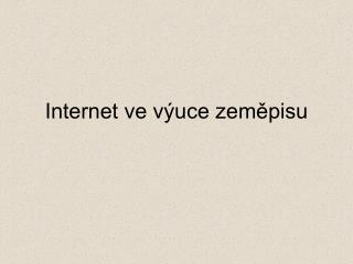 Internet ve v�uce zem?pisu