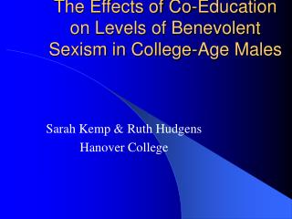 The Effects of Co-Education on Levels of Benevolent Sexism in College-Age Males