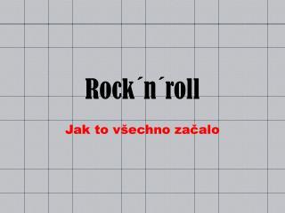 Rock´n´ roll