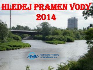 HLEDEJ PRAMEN VODY 2014
