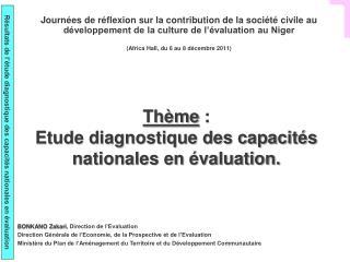 Thème  :  Etude diagnostique des capacités nationales en évaluation.