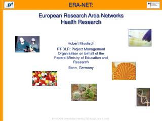 ERA-NET: European Research Area Networks Hea lth Research