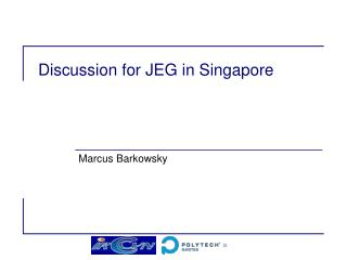 Discussion for JEG in Singapore