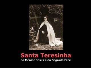 Santa Teresinha do Menino Jesus e da Sagrada Face