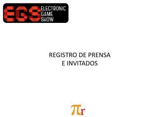 REGISTRO DE PRENSA E INVITADOS