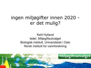 ingen miljøgifter innen 2020 - er det mulig?