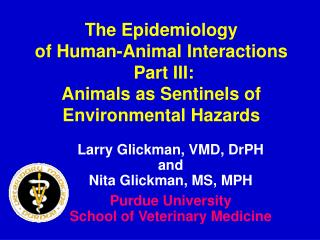 The Epidemiology  of Human-Animal Interactions  Part III: Animals as Sentinels of Environmental Hazards