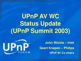 UPnP AV WC Status Update (UPnP Summit 2003)