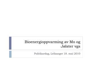 Bioenergioppvarming av Mo og Jølster  vgs